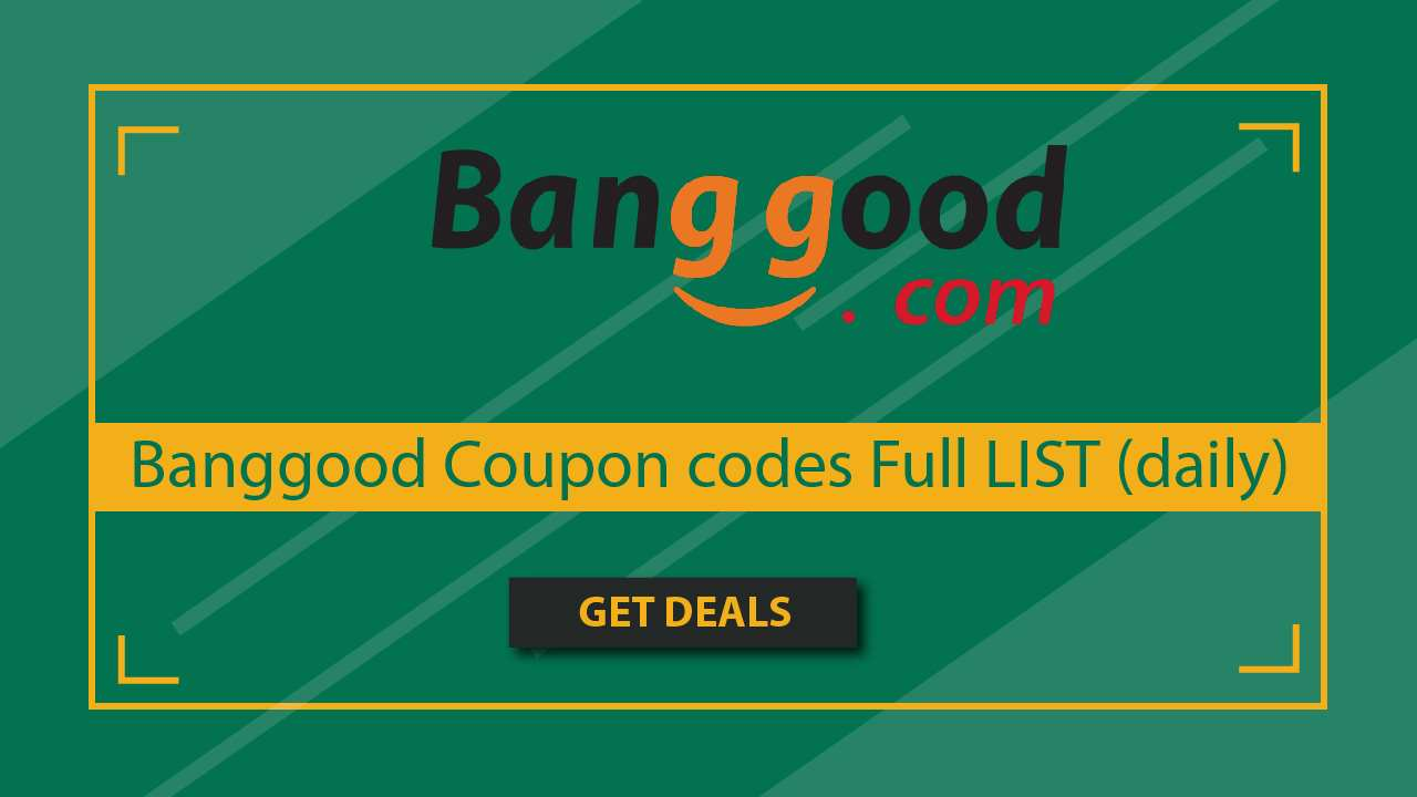 Banggood Coupon Codes full list